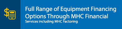 Full range of equipment financing options through MHC Financial